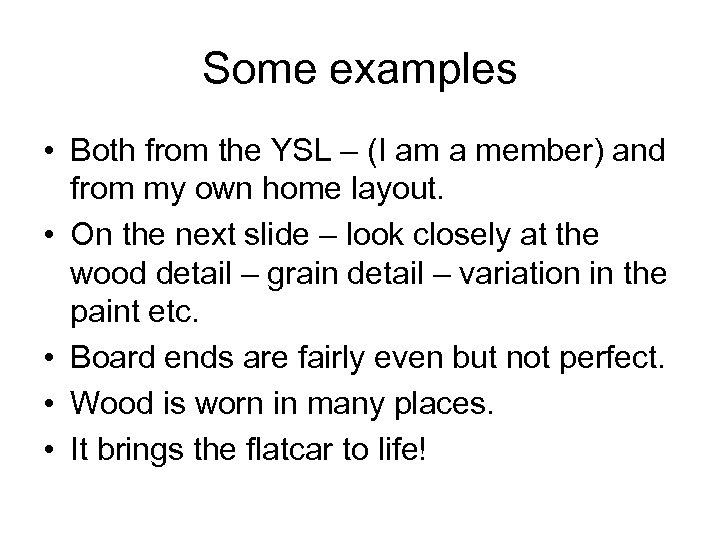 Some examples • Both from the YSL – (I am a member) and from