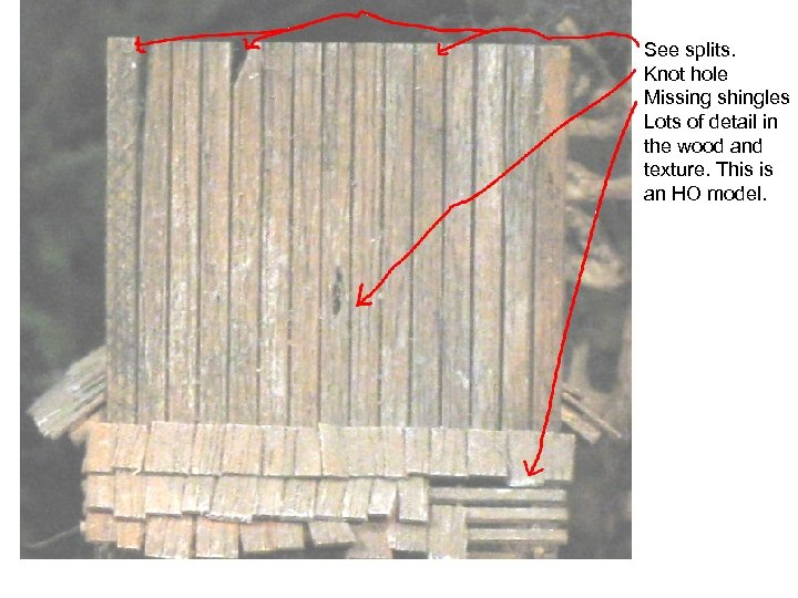See splits. Knot hole Missing shingles Lots of detail in the wood and texture.