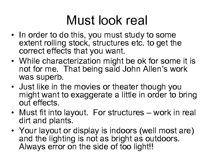 Must look real • In order to do this, you must study to some