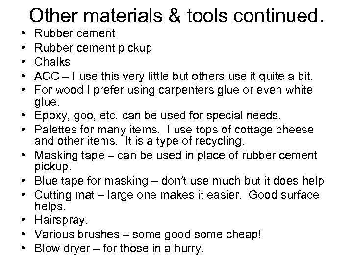 Other materials & tools continued. • • • • Rubber cement pickup Chalks ACC