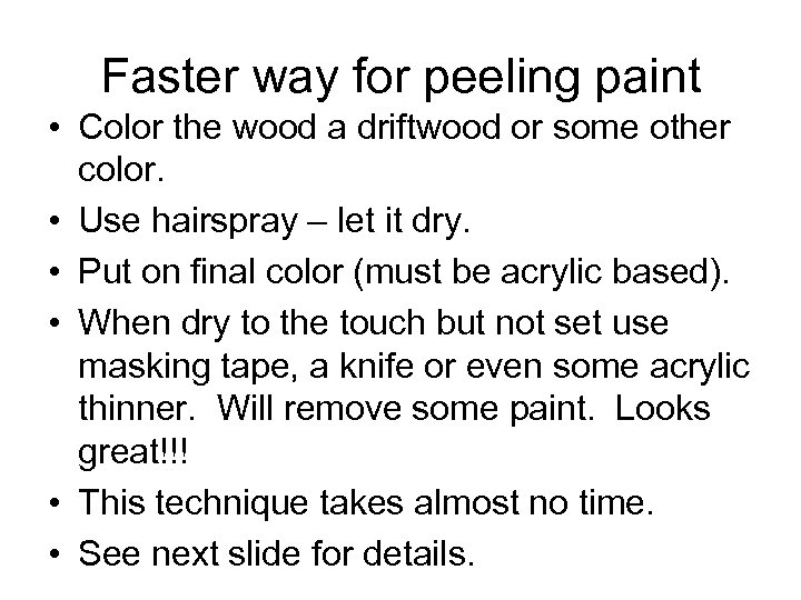 Faster way for peeling paint • Color the wood a driftwood or some other