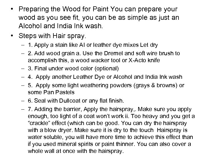 • Preparing the Wood for Paint You can prepare your wood as you
