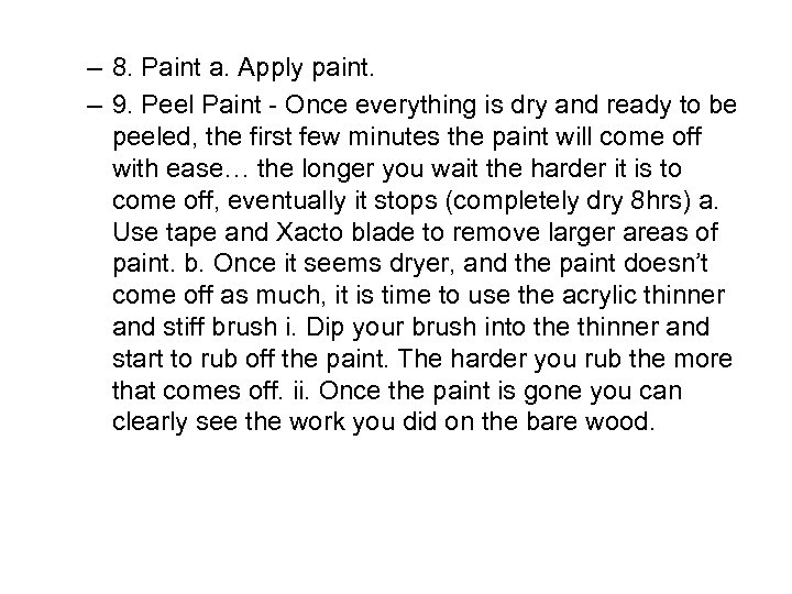 – 8. Paint a. Apply paint. – 9. Peel Paint - Once everything is