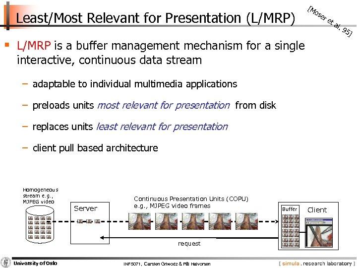 Least/Most Relevant for Presentation (L/MRP) [M os er et § L/MRP is a buffer