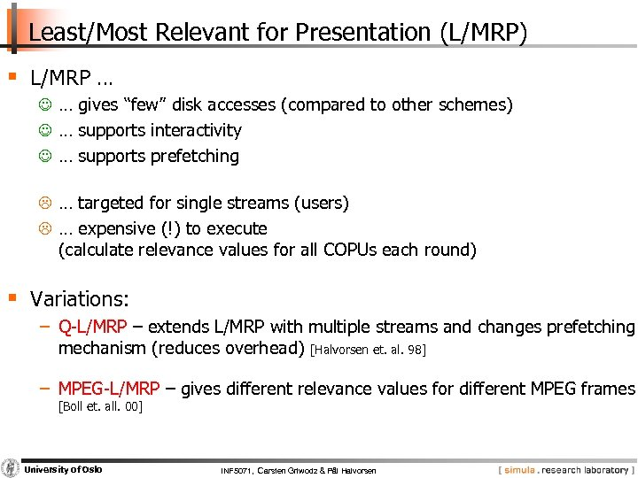"""Least/Most Relevant for Presentation (L/MRP) § L/MRP … … gives """"few"""" disk accesses (compared"""