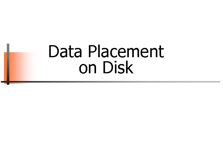 Data Placement on Disk
