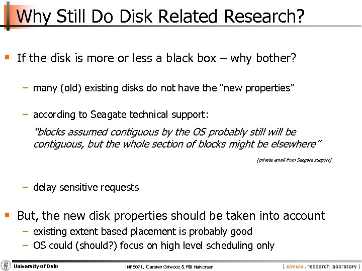 Why Still Do Disk Related Research? § If the disk is more or less