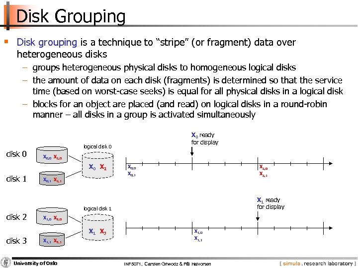 """Disk Grouping § Disk grouping is a technique to """"stripe"""" (or fragment) data over"""