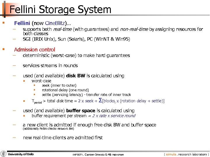 Fellini Storage System § Fellini (now Cine. Blitz)… − − § supports both real-time