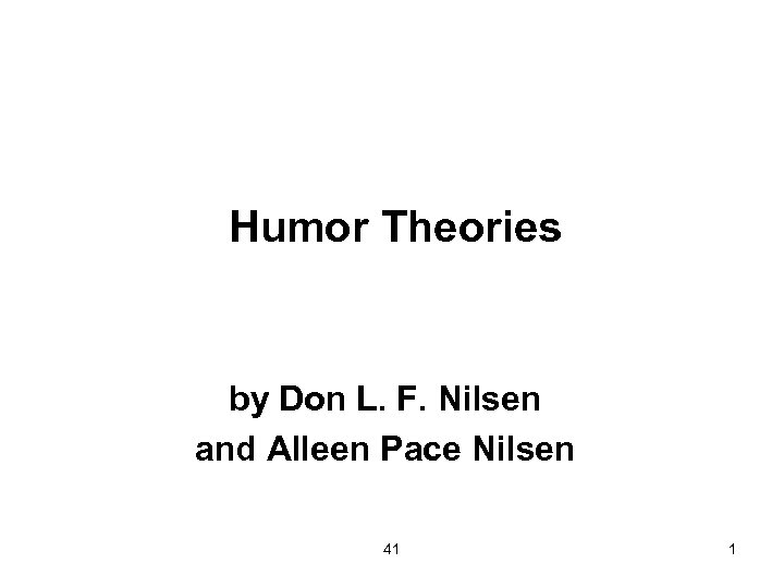 Humor Theories by Don L. F. Nilsen and Alleen Pace Nilsen 41 1