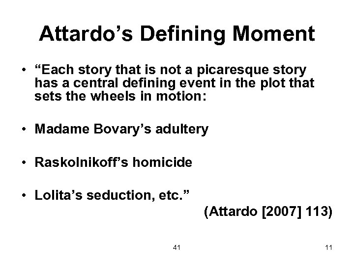 """Attardo's Defining Moment • """"Each story that is not a picaresque story has a"""