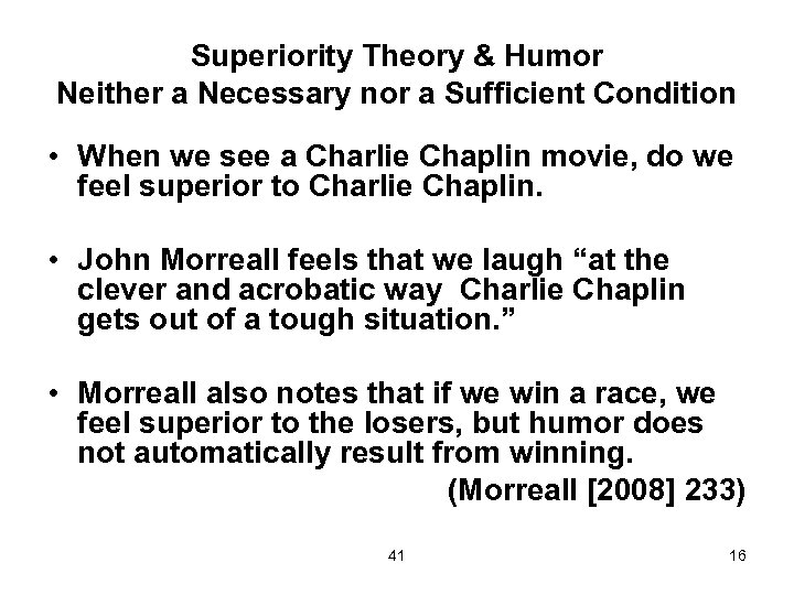 Superiority Theory & Humor Neither a Necessary nor a Sufficient Condition • When we