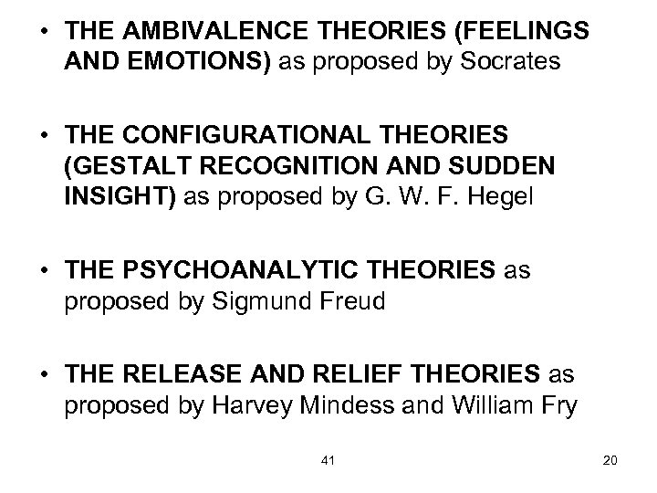 • THE AMBIVALENCE THEORIES (FEELINGS AND EMOTIONS) as proposed by Socrates • THE
