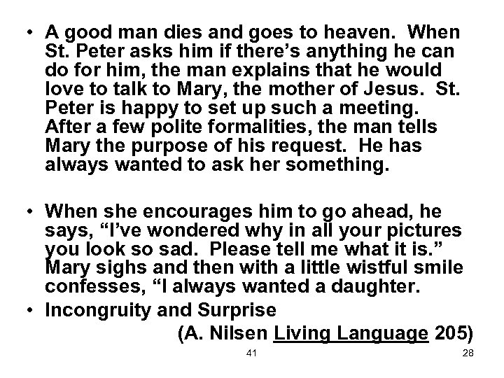 • A good man dies and goes to heaven. When St. Peter asks
