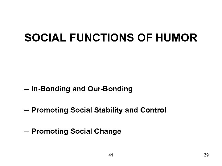 SOCIAL FUNCTIONS OF HUMOR – In-Bonding and Out-Bonding – Promoting Social Stability and Control