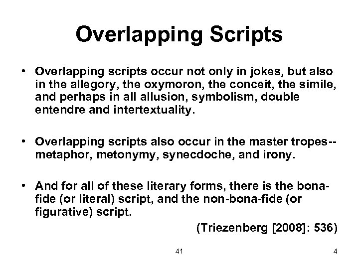 Overlapping Scripts • Overlapping scripts occur not only in jokes, but also in the
