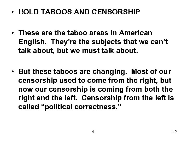 • !!OLD TABOOS AND CENSORSHIP • These are the taboo areas in American