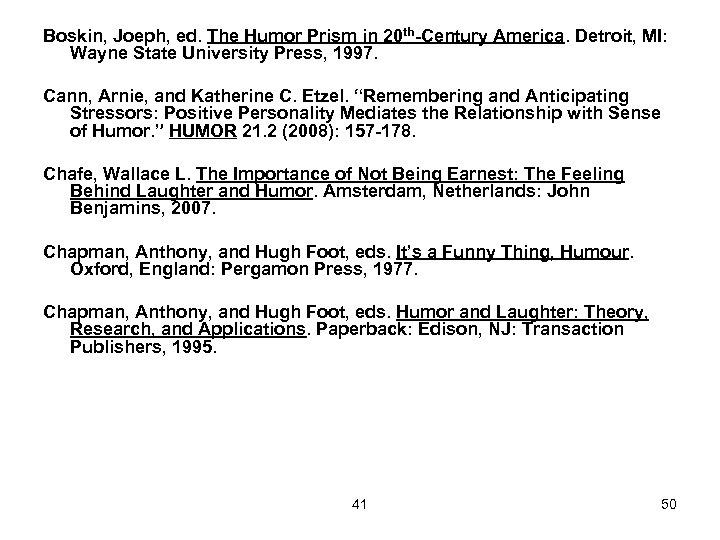 Boskin, Joeph, ed. The Humor Prism in 20 th-Century America. Detroit, MI: Wayne State