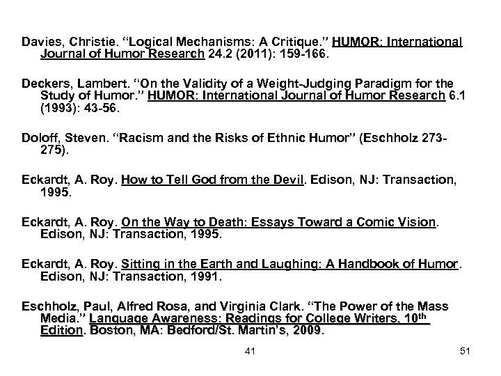 "Davies, Christie. ""Logical Mechanisms: A Critique. "" HUMOR: International Journal of Humor Research 24."