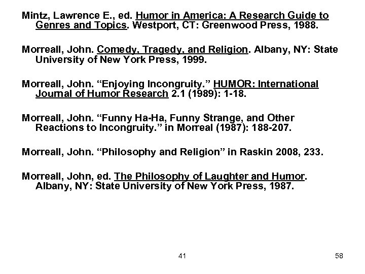 Mintz, Lawrence E. , ed. Humor in America: A Research Guide to Genres and