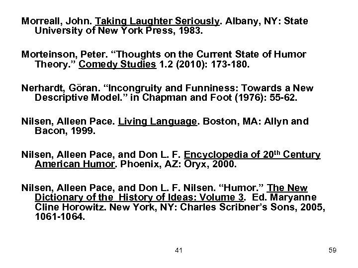 Morreall, John. Taking Laughter Seriously. Albany, NY: State University of New York Press, 1983.