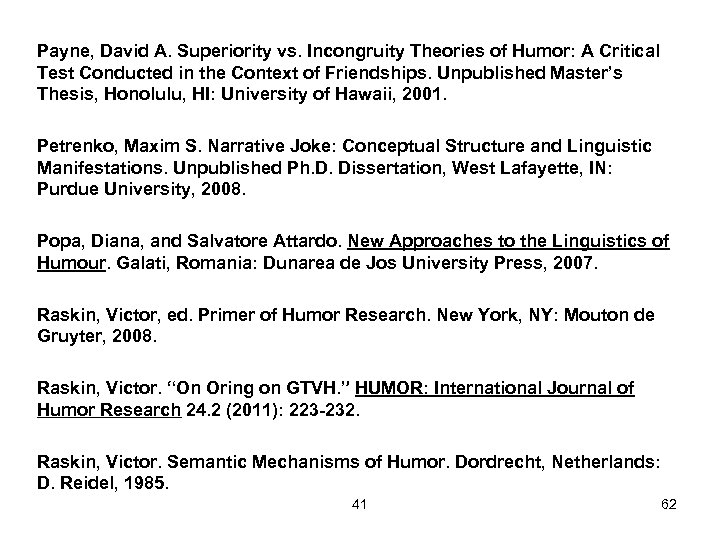 Payne, David A. Superiority vs. Incongruity Theories of Humor: A Critical Test Conducted in