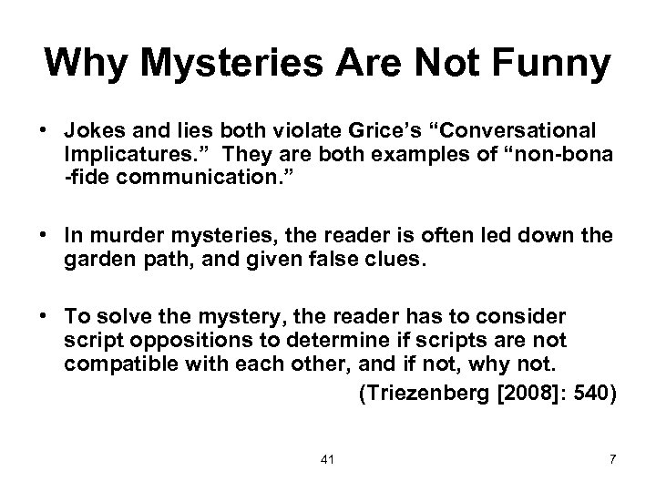 """Why Mysteries Are Not Funny • Jokes and lies both violate Grice's """"Conversational Implicatures."""