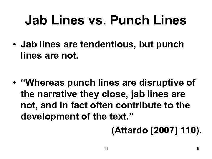 Jab Lines vs. Punch Lines • Jab lines are tendentious, but punch lines are