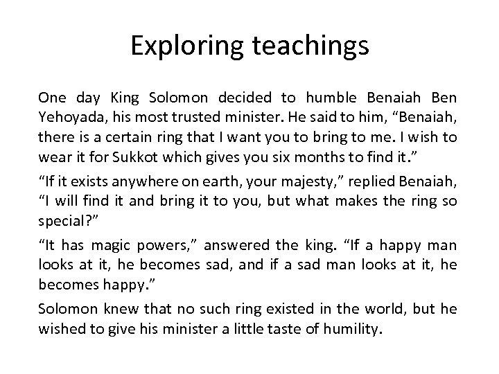 Exploring teachings One day King Solomon decided to humble Benaiah Ben Yehoyada, his most