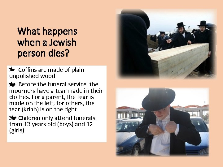 What happens when a Jewish person dies? Coffins are made of plain unpolished wood