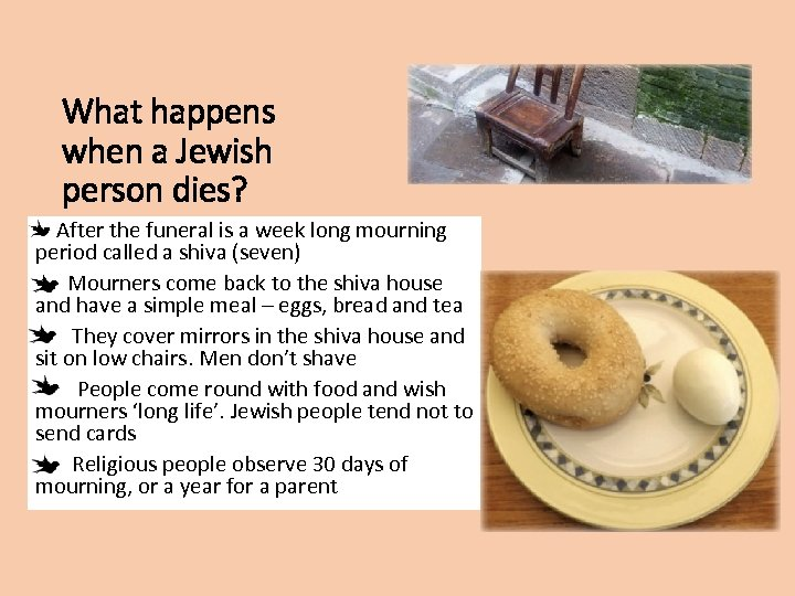 What happens when a Jewish person dies? After the funeral is a week long
