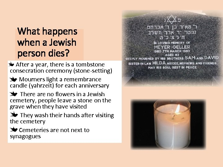 What happens when a Jewish person dies? After a year, there is a tombstone