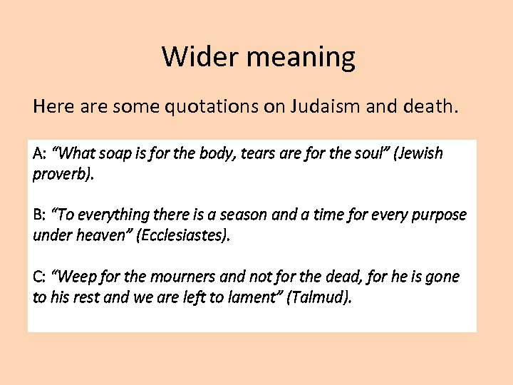 """Wider meaning Here are some quotations on Judaism and death. A: """"What soap is"""