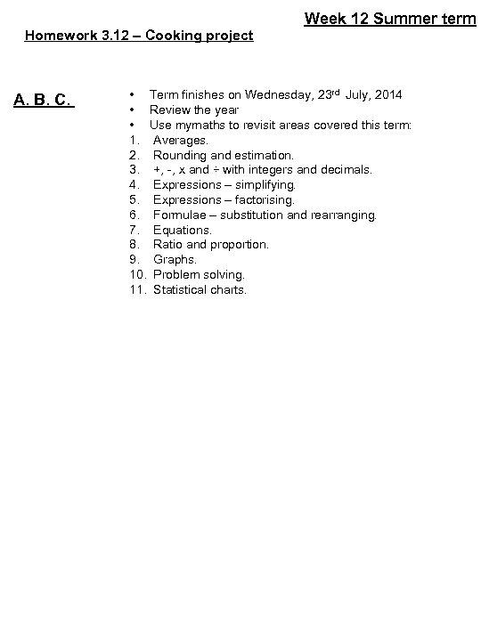 Homework 3. 12 – Cooking project A. B. C. Week 12 Summer term •