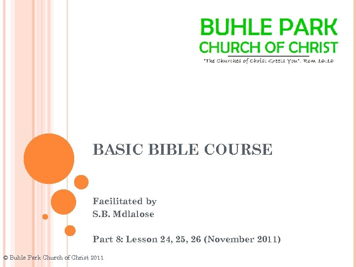 BASIC BIBLE COURSE Facilitated by S. B. Mdlalose Part 8: Lesson 24, 25, 26