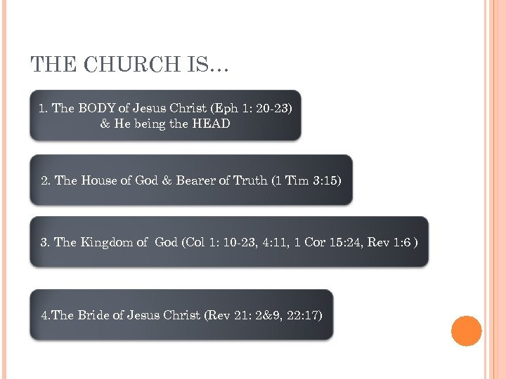 THE CHURCH IS… 1. The BODY of Jesus Christ (Eph 1: 20 -23) &