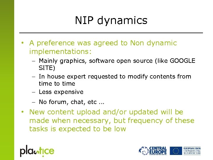 NIP dynamics • A preference was agreed to Non dynamic implementations: – Mainly graphics,