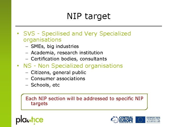 NIP target • SVS - Specilised and Very Specialized organisations – SMEs, big industries