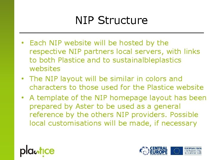 NIP Structure • Each NIP website will be hosted by the respective NIP partners