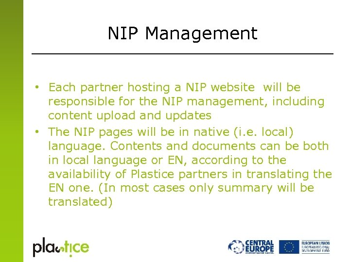 NIP Management • Each partner hosting a NIP website will be responsible for the