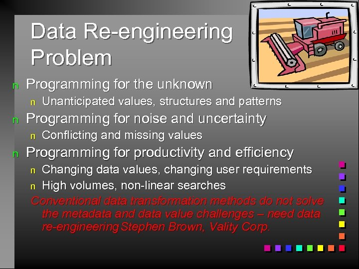 Data Re-engineering Problem n Programming for the unknown n n Programming for noise and