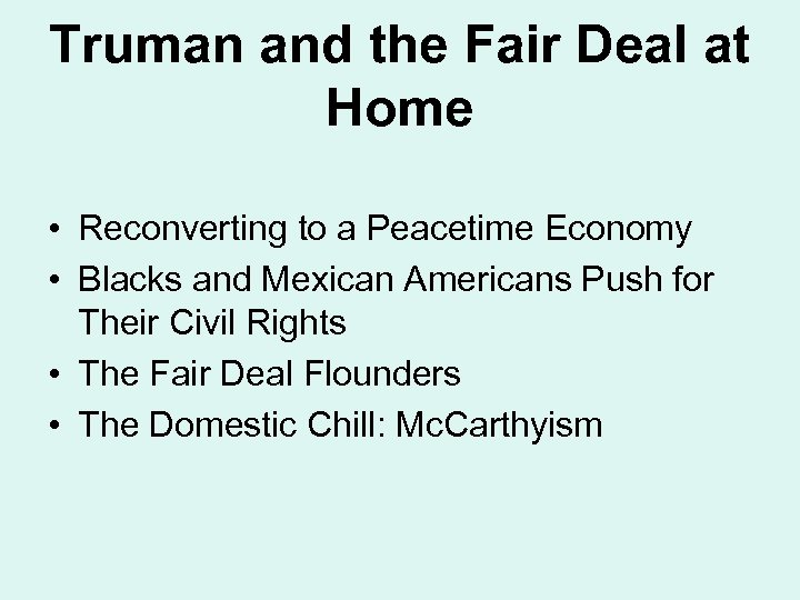 Truman and the Fair Deal at Home • Reconverting to a Peacetime Economy •