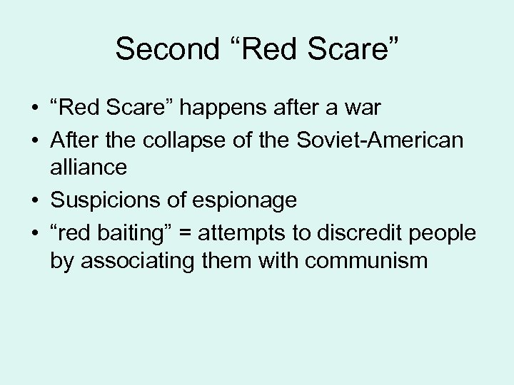 """Second """"Red Scare"""" • """"Red Scare"""" happens after a war • After the collapse"""