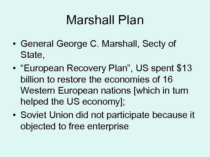 """Marshall Plan • General George C. Marshall, Secty of State, • """"European Recovery Plan"""","""