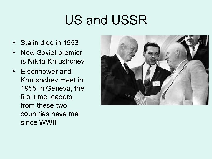 US and USSR • Stalin died in 1953 • New Soviet premier is Nikita