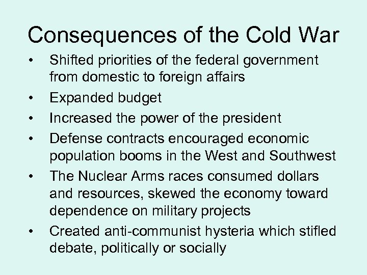 Consequences of the Cold War • • • Shifted priorities of the federal government