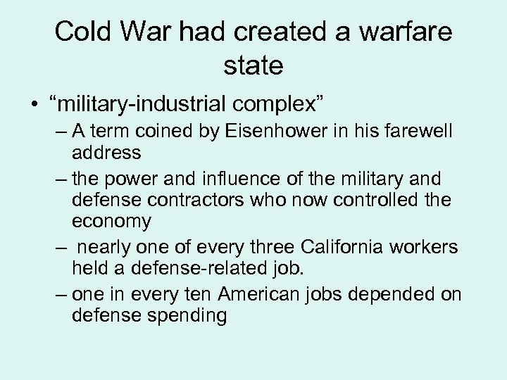 """Cold War had created a warfare state • """"military-industrial complex"""" – A term coined"""