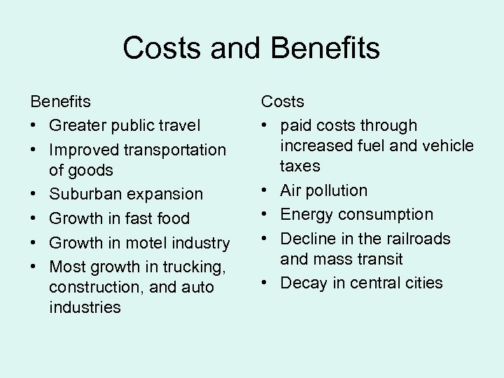Costs and Benefits • Greater public travel • Improved transportation of goods • Suburban