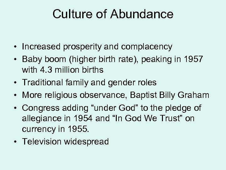 Culture of Abundance • Increased prosperity and complacency • Baby boom (higher birth rate),