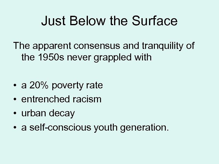 Just Below the Surface The apparent consensus and tranquility of the 1950 s never